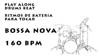 Play along drums Bossa nova 160 bpm :: Batería Para Tocar Bossa nova 160 bpm