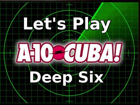 A-10 Cuba! Deep Six (Combat Mission 10) - Let's Play