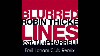 Robin Thicke Feat TI & Pharrell - Blurred Lines (Emil Lonam Club Remix) **FREE DOWNLOAD LINK**