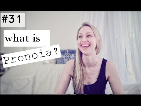 What is pronoia?