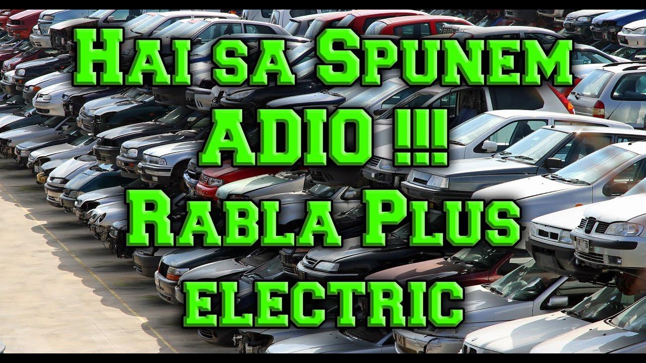 Gata cu Rabla Plus ** Ajutorul pentru masini Electrice **