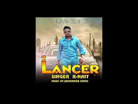 New Punjabi Song this Week 2015   Lancer 2   R-Nait   Jaswinder Singh