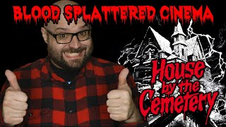 House By The Cemetery (1981) - Blood Splattered Cinema (Horror Movie Review)