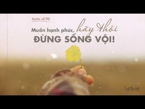 Radio Girly số 99: Muốn hạnh phúc, hãy thôi đừng sống vội! | Girly.vn