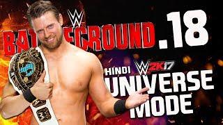 WWE 2K17 Hindi Universe Mode #18