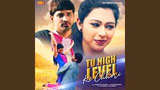 Tu High Level Ki Chhori