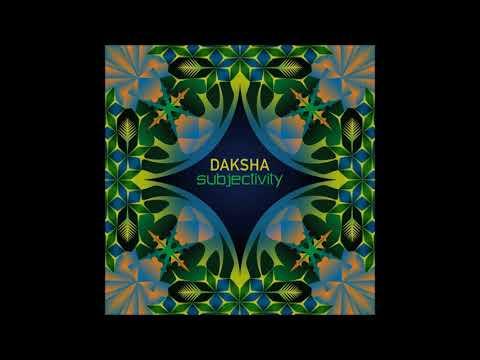 Daksha - Subjectivity