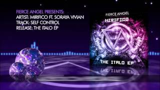 Fierce Angel Presents Mirifico   Self Control (Vocal Version)