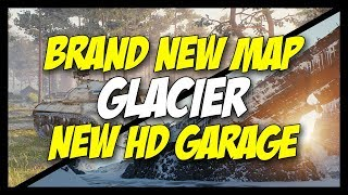 ► Brand New GLACIER Map & HD Garage - World of Tanks 1.0 Update