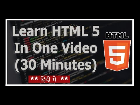 HTML 5 Tutorial For Beginners In Hindi - हिंदी में (2019)