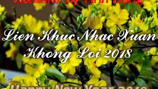 Lien khuc nhac xuan khong loi hay nhat 2018