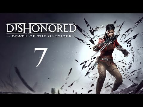 DISHONORED - Death of the Outsider #7 : Singing In Tongues