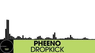 Pheeno - Dropkick [Electro House | Houserecordings]