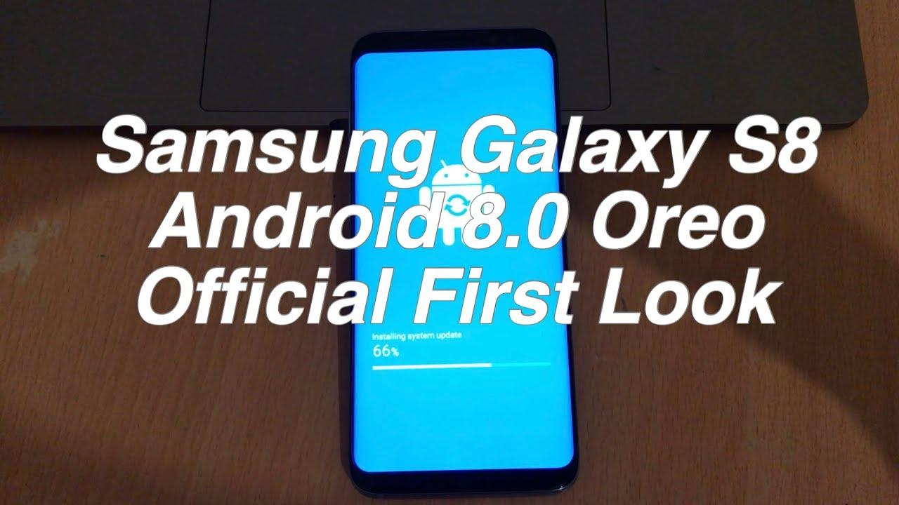 Android Oreo 8 0 Look: Samsung Galaxy S8 Android Oreo 8.0.0 Beta With Experience