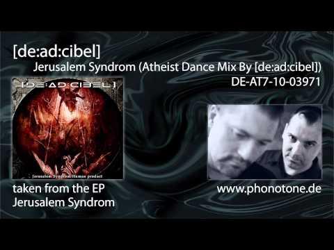 [de:ad:cibel] - Jerusalem Syndrom (atheist dance mix by deadcibel)