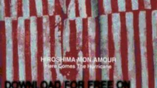 hiroshima mon amour - Shooting star - Here comes the hurrica