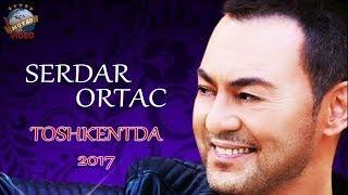 Serdar Ortaç Toshkentda 2017 Yilgi Konsert Dasturi