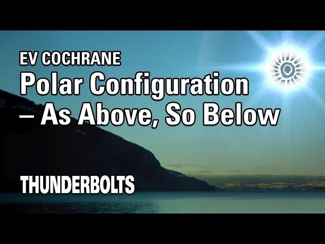 Ev Cochrane: Polar Configuration – As Above, So Below   Thunderbolts