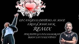 UN ANGELO DISTESO AL SOLE - EROS RAMAZZOTTI FT. JOSH MCK (REMIX) 2013