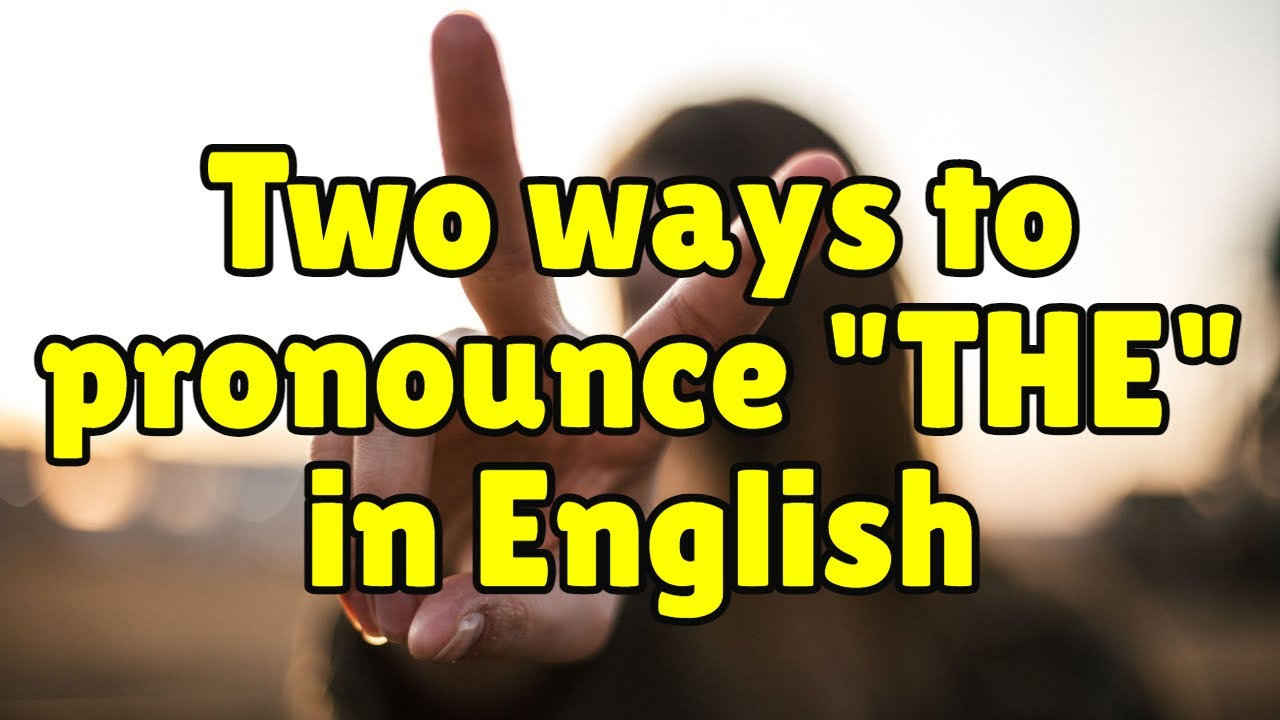 """How to pronounce the word """"the"""" in English – Espresso English"""