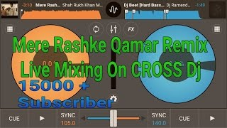Mere Rashke Qamar (Nushrat Fateh Ali Khan ) Remix || Remixed By RaZnish On Cross Dj App