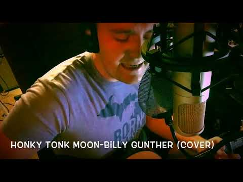 Honky Tonk Moon (cover)- Billy Gunther