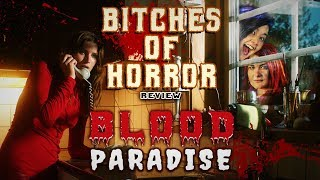 Bitches of Horror - Blood Paradise Reviews