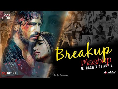 Breakup Mashup 2020 | ChillOut Mix | DJ Rash X DJ Akhil | VDJ Goku