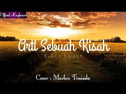 BLACK SWEET - AKHIR SEBUAH KISAH ( COVER MARLON TIMISELA 2018)