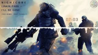 ♫❤[Nightcore] Linkin Park - I'll Be Gone (Vice Remix ft. Pusha T) [HD]♫❤