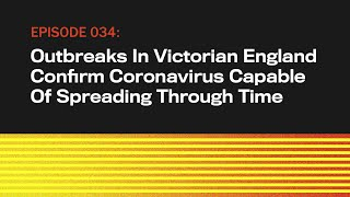 Outbreaks In Victorian England Confirm Coronavirus Can Spread Through Time   The Topical   Ep 34