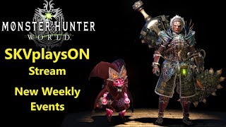 SKVplaysON - Stream - New Weekly Events - Monster Hunter World - PC, [ENGLISH] Gameplay