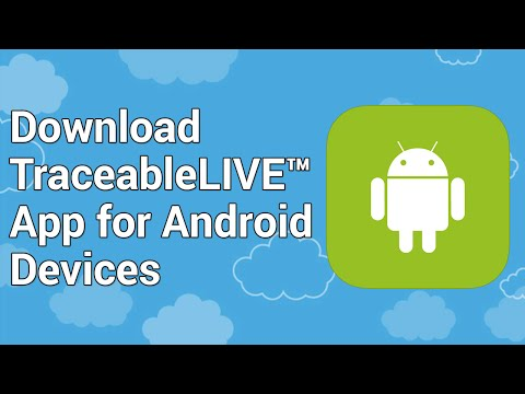 Download the TraceableLIVE APP on your Android Device