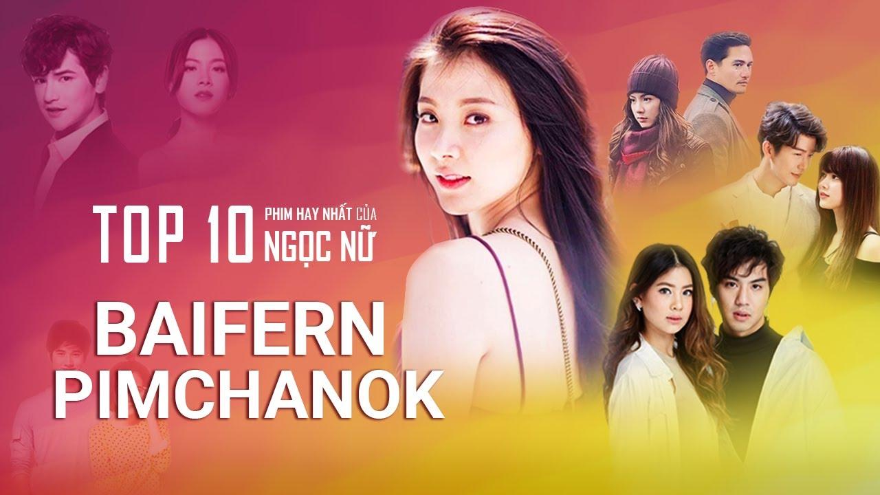 Top 10 Bộ Phim Hay Nhất Của Baifern Pimchanok Ngọc Nữ Màn Ảnh Thái