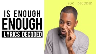 SOC Lyrics Decoded: Is Enough Enough (@RebirthofSOC)