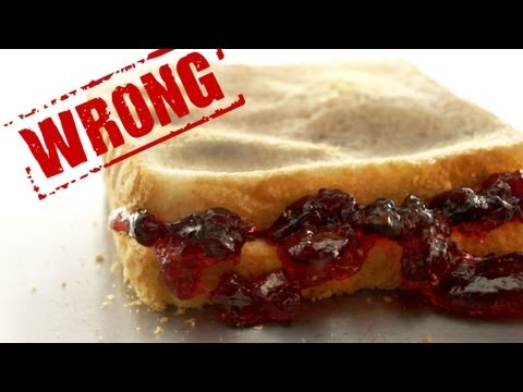 How to Make a Better Peanut Butter and Jelly Sandwich - You're Doing It All Wrong