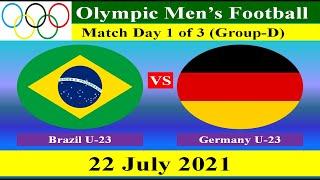Brazil U 23 vs Germany U 23 Football Match 22 July 2021 Olympic Men s Football Match