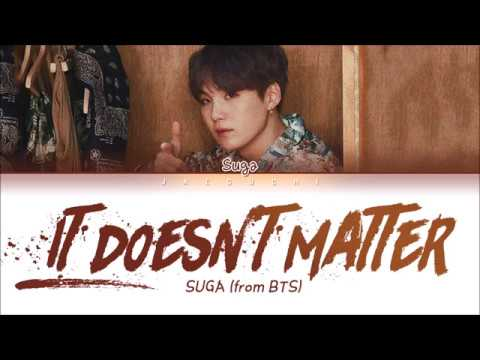 "BTS SUGA ""It Doesn't Matter (상관없어)"" (Lyrics Eng/Rom/Han/가사)"