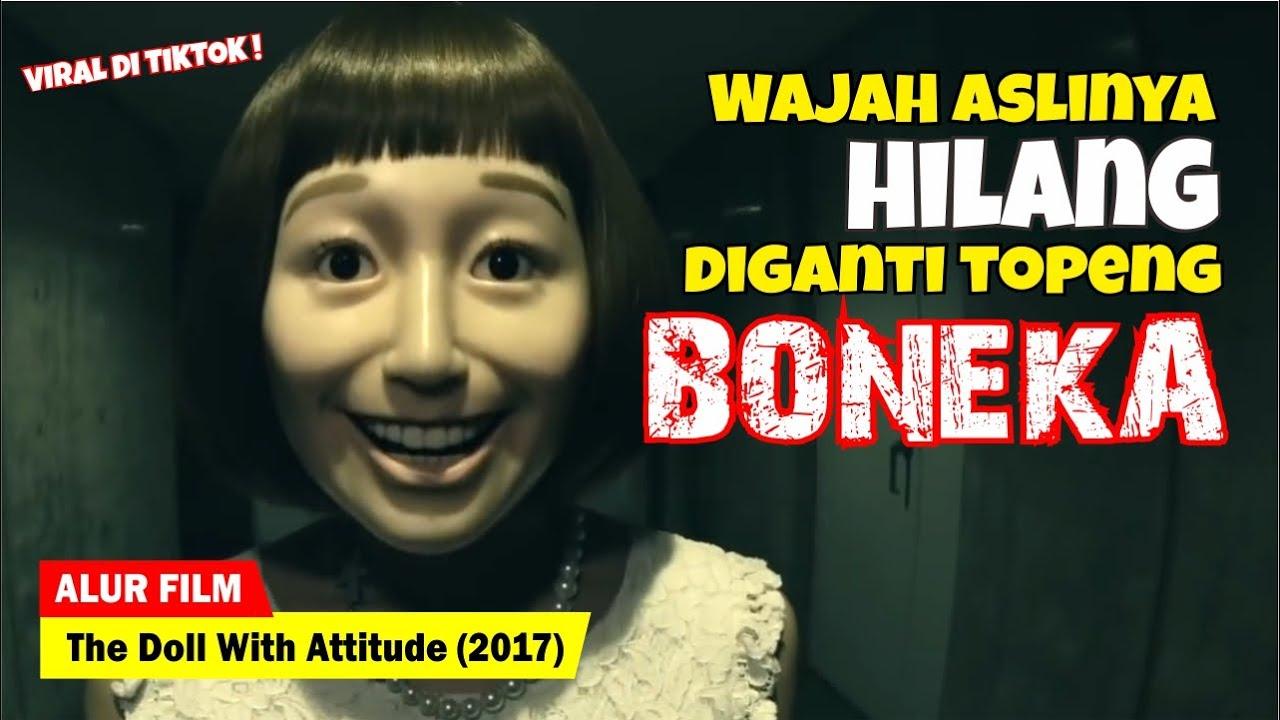 Download AKIBAT TIDAK PERNAH JUJUR PADA PERASAANNYA SENDIRI   Alur Cerita Film The Doll With Attitude (2017)