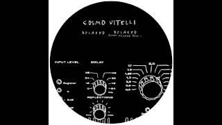 Cosmo Vitelli - Delayer (Quiet Village Remix)