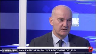 L'Interview - Gestion de Fortune - La MIF affiche un taux de rendement de 1,70 %