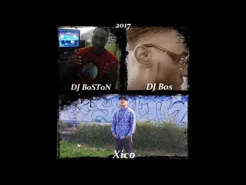 DJ Bos x DJ BoSToN x Xico