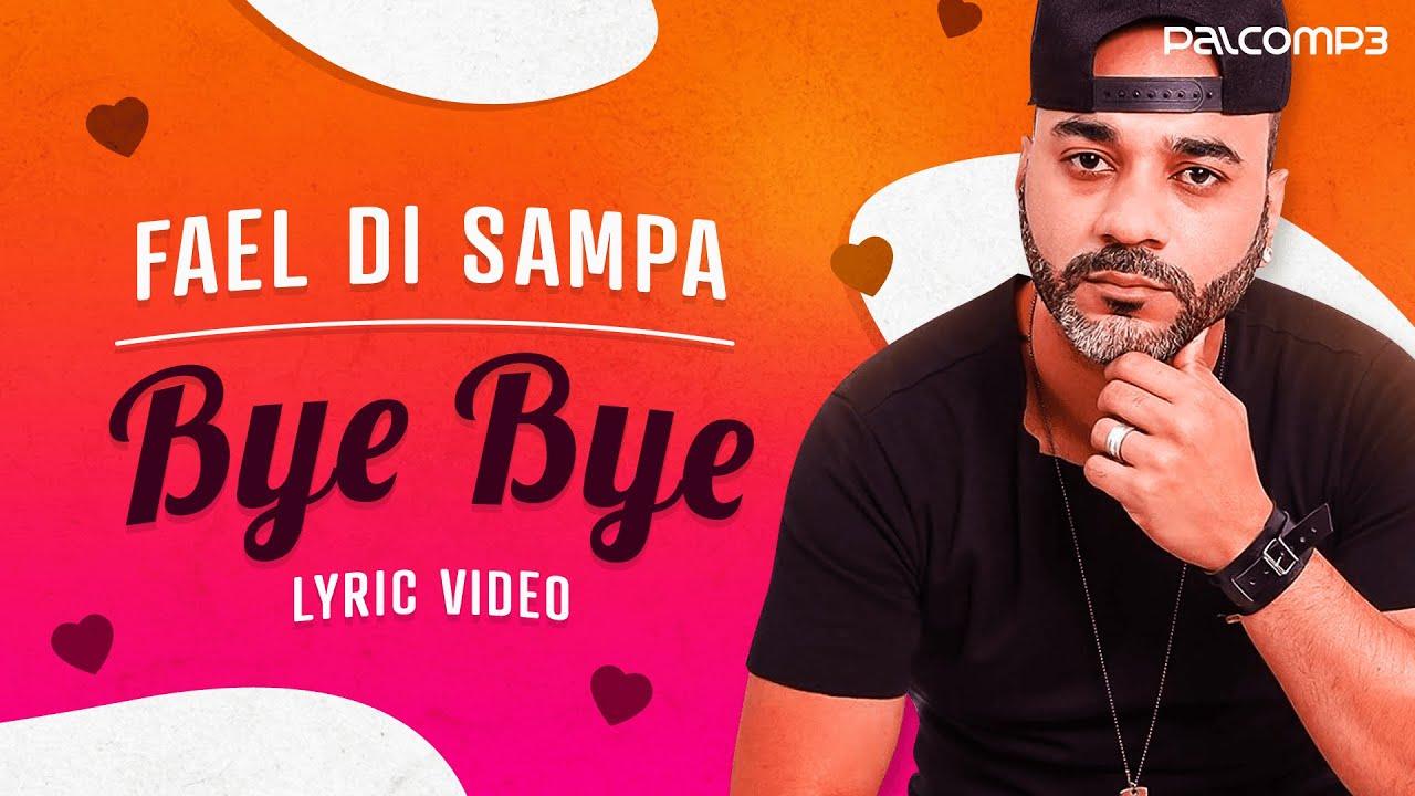 Fael di Sampa - Bye Bye (Lyric Video) (Palco MP3)