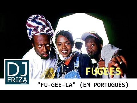 The Fugees - Fu-Gee-La (Tradução PT-BR/Legendado)