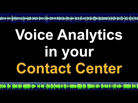 Voice Analytics in a Contact Center. What to look out for.