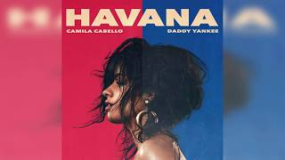 Camila Cabello, Daddy Yankee - Havana (Remix) [English Version]