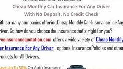 Cheap Monthly Car Insurance For Any Driver With No Deposit, No Credit Check