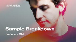 Sample Breakdown: Jamie xx - Girl