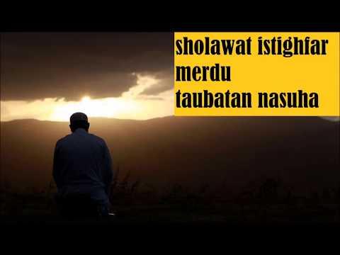 Sholawat Istighfar Merdu Taubatan Nasukha