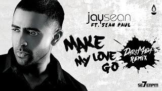Jay Sean - Make My Love Go ft. Sean Paul (Darkmada Remix)